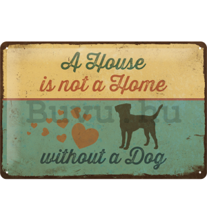 Fémtáblák: A House is not a Home Withnout a Dog -