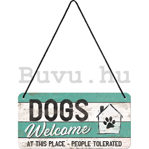 Fémtáblák: Dogs Welcome - 10x20 cm