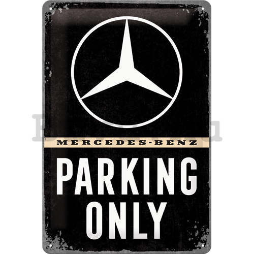 Fémtáblák: Mercedes-Benz Parking Only - 30x20 cm