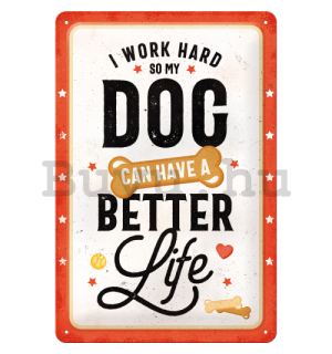 Fémtáblák: Better Dog Life - 30x20 cm