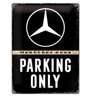 Fémtáblák: Mercedes-Benz Parking Only - 40x30 cm