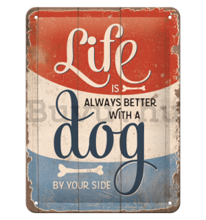 Fémtáblák: Life is Better With a Dog - 15x20 cm