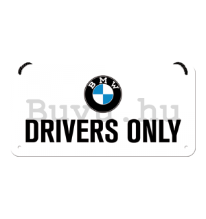 Fémtáblák: BMW Drivers Only - 10x20 cm