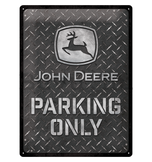Fémtáblák: John Deere Parking Only (Diamond Plate) - 40x30 cm