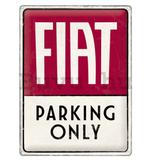 Fémtáblák: Fiat Parking Only - 40x30 cm