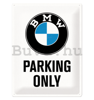 Fémtáblák: BMW Parking Only (fehér) - 40x30 cm