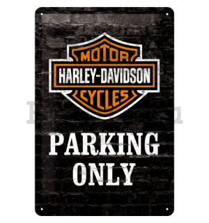 Fémtáblák: Harley-Davidson Parking Only - 30x20 cm