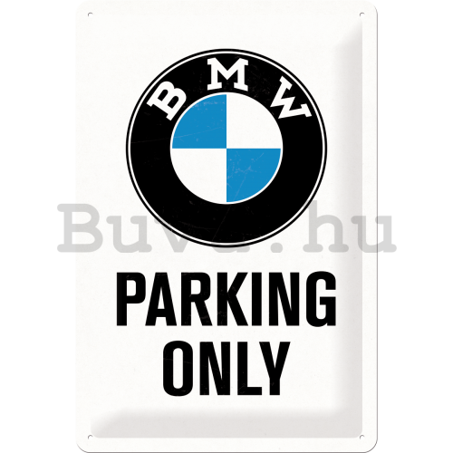 Fémtáblák: BMW Parking Only (fehér) - 30x20 cm