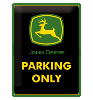 Fémtáblák: John Deere Parking Only - 40x30 cm