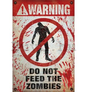 Plakát - Warning Do Not Feed The Zombies